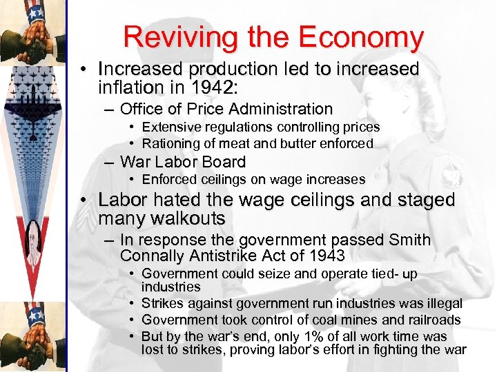 Reviving the Economy • Increased production led to increased inflation in 1942: – Office