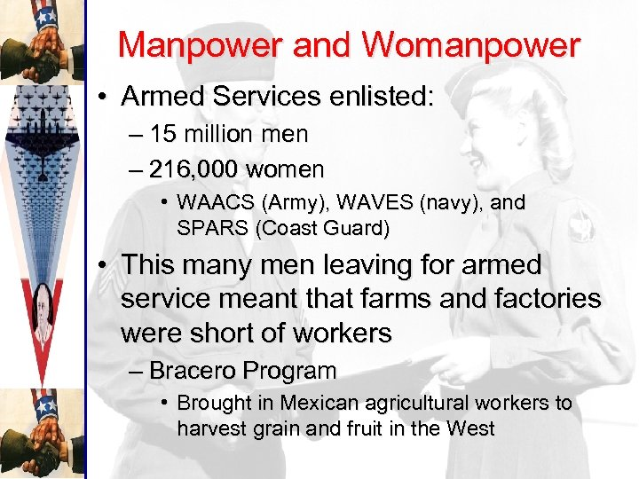 Manpower and Womanpower • Armed Services enlisted: – 15 million men – 216, 000