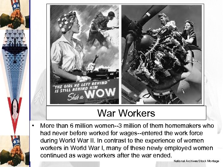 War Workers • More than 6 million women--3 million of them homemakers who had