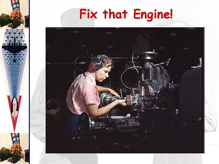 Fix that Engine!