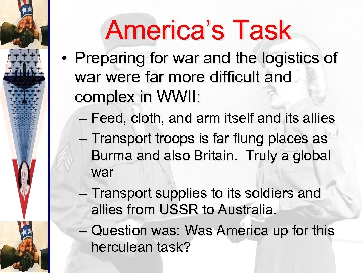 America's Task • Preparing for war and the logistics of war were far more