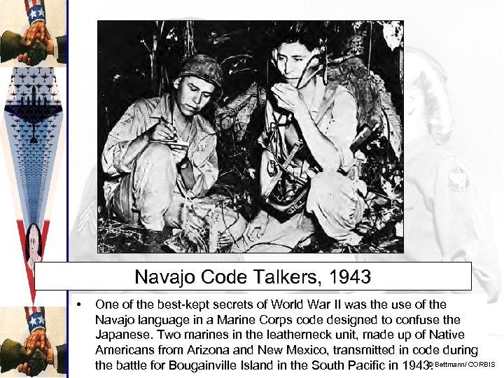 Navajo Code Talkers, 1943 • One of the best-kept secrets of World War II