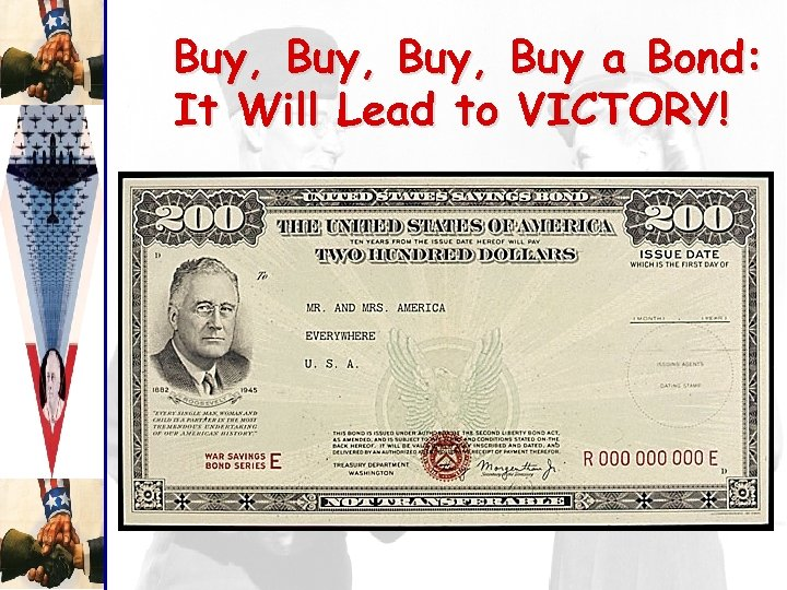 Buy, Buy a Bond: It Will Lead to VICTORY!