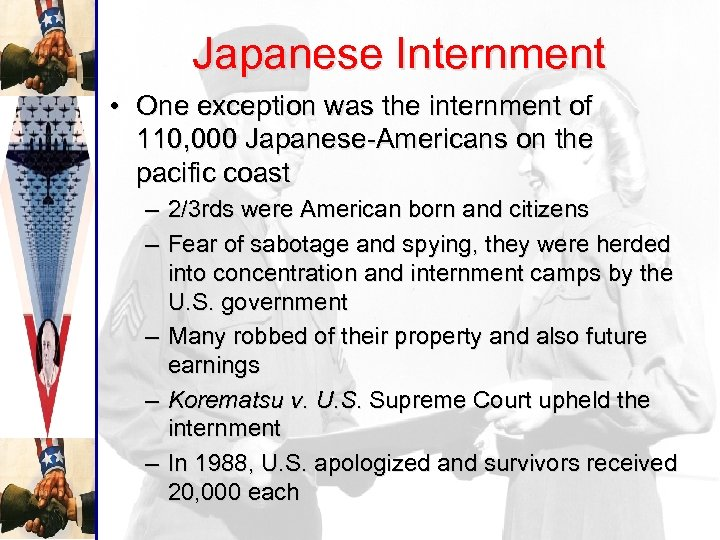Japanese Internment • One exception was the internment of 110, 000 Japanese-Americans on the