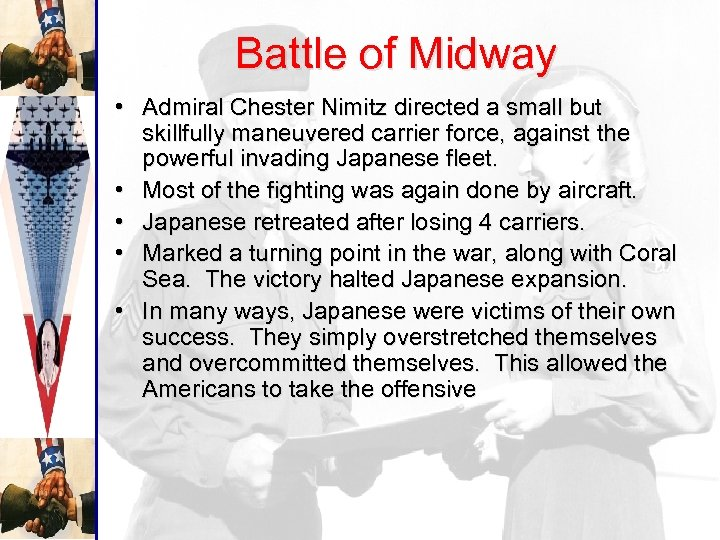 Battle of Midway • Admiral Chester Nimitz directed a small but skillfully maneuvered carrier