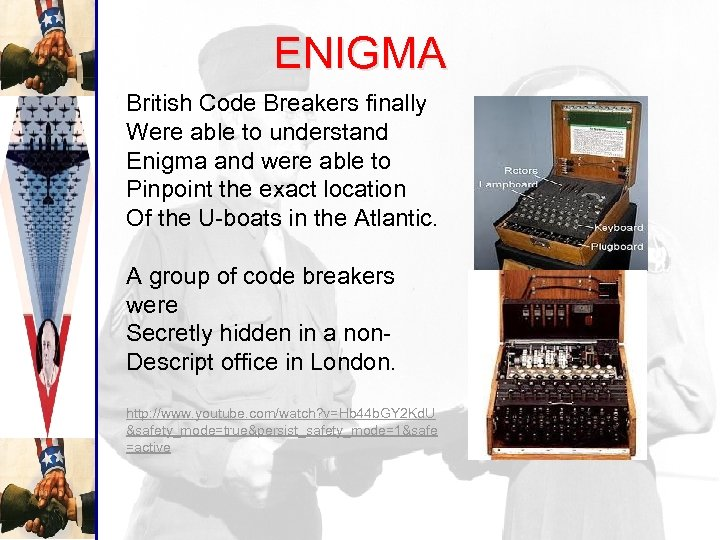 ENIGMA British Code Breakers finally Were able to understand Enigma and were able to