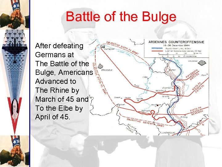 Battle of the Bulge After defeating Germans at The Battle of the Bulge, Americans