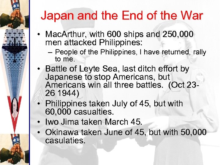 Japan and the End of the War • Mac. Arthur, with 600 ships and