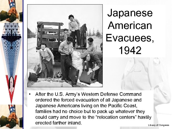 Japanese American Evacuees, 1942 • After the U. S. Army's Western Defense Command ordered