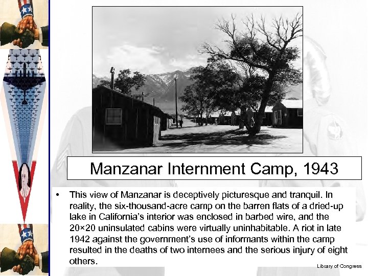 Manzanar Internment Camp, 1943 • This view of Manzanar is deceptively picturesque and tranquil.