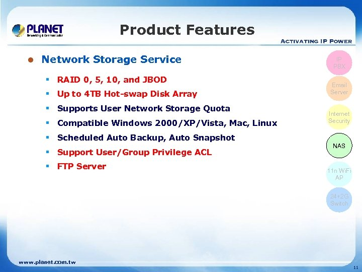 Product Features l Network Storage Service § RAID 0, 5, 10, and JBOD §