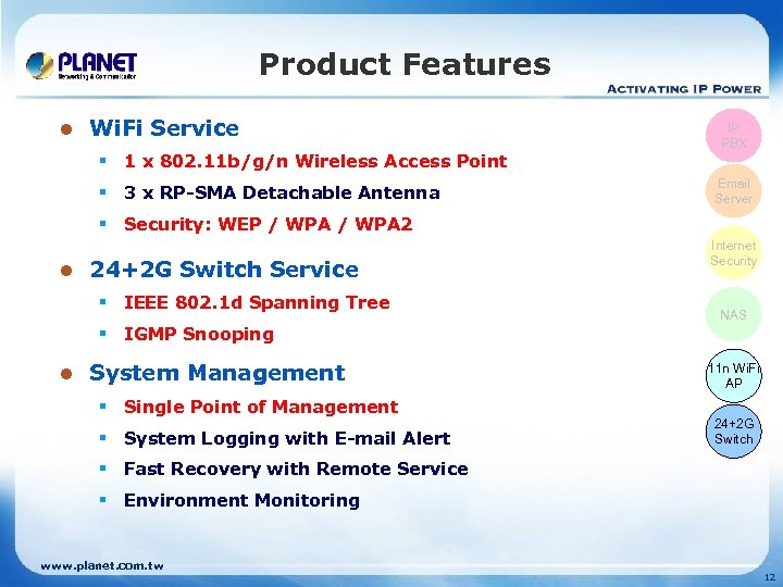 Product Features l Wi. Fi Service § 1 x 802. 11 b/g/n Wireless Access