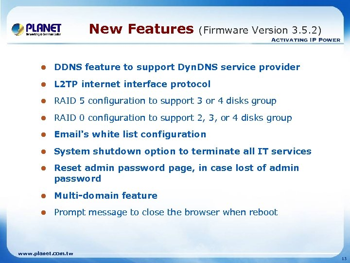 New Features (Firmware Version 3. 5. 2) l DDNS feature to support Dyn. DNS