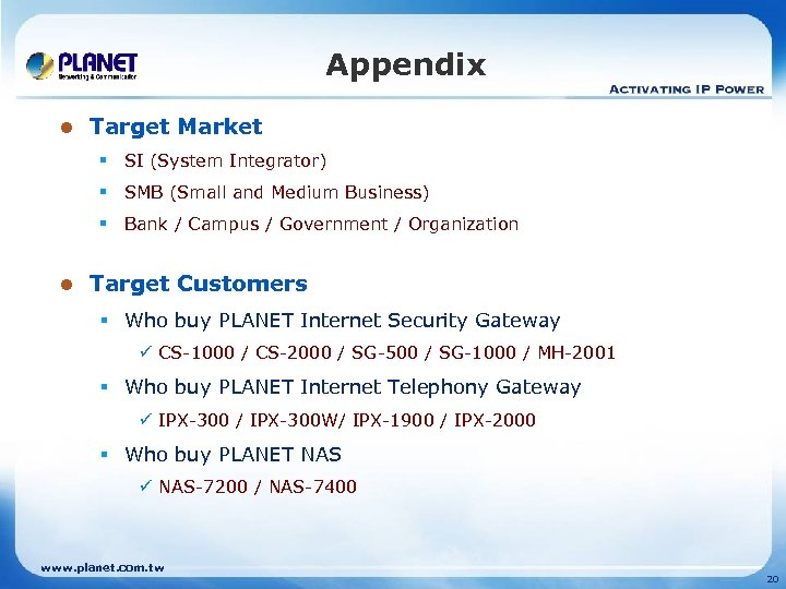 Appendix l Target Market § SI (System Integrator) § SMB (Small and Medium Business)