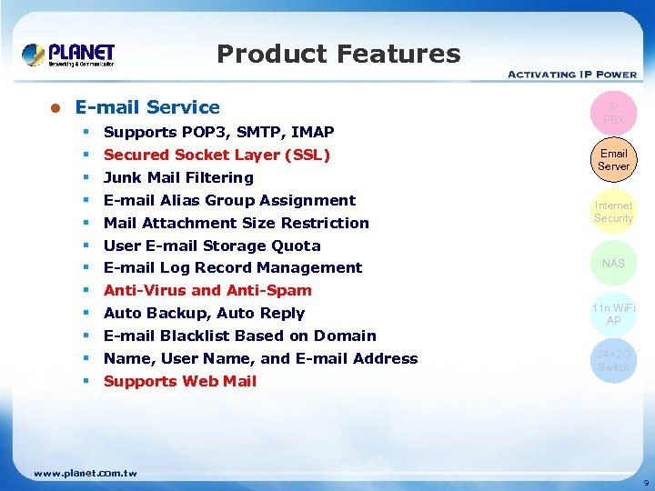 Product Features l E-mail Service § Supports POP 3, SMTP, IMAP § Secured Socket