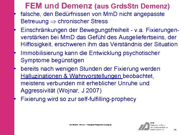 FEM und Demenz (aus Grds. Stn Demenz) • falsche, den Bedürfnissen von Mm. D