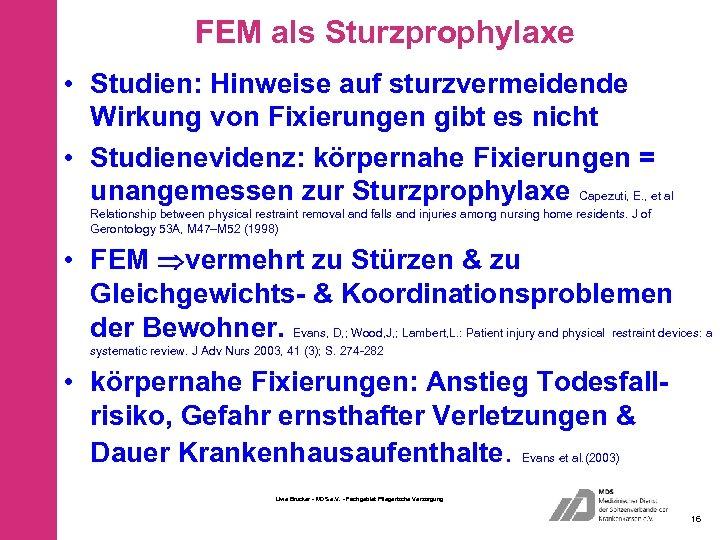 FEM als Sturzprophylaxe • Studien: Hinweise auf sturzvermeidende Wirkung von Fixierungen gibt es nicht