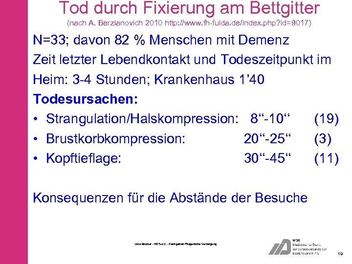 Tod durch Fixierung am Bettgitter (nach A. Berzlanovich 2010 http: //www. fh-fulda. de/index. php?