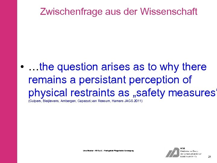 Zwischenfrage aus der Wissenschaft • …the question arises as to why there remains a