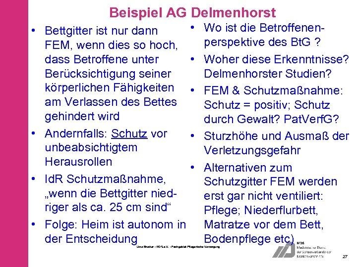 Beispiel AG Delmenhorst • Bettgitter ist nur dann FEM, wenn dies so hoch, dass