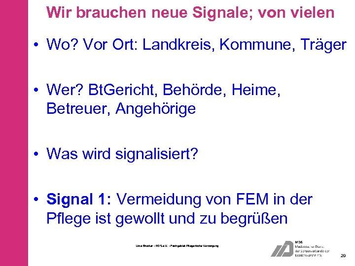 Wir brauchen neue Signale; von vielen • Wo? Vor Ort: Landkreis, Kommune, Träger •