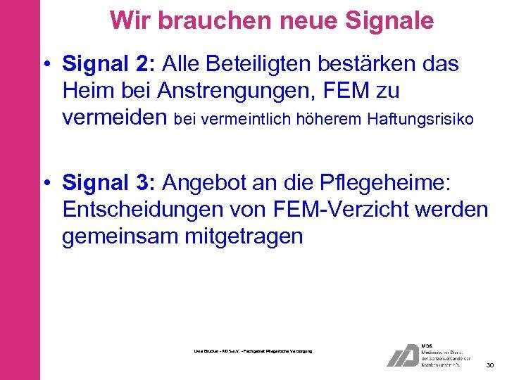 Wir brauchen neue Signale • Signal 2: Alle Beteiligten bestärken das Heim bei Anstrengungen,