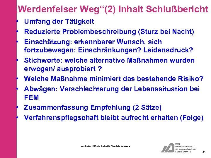 """""""Werdenfelser Weg""""(2) Inhalt Schlußbericht • Umfang der Tätigkeit • Reduzierte Problembeschreibung (Sturz bei Nacht)"""
