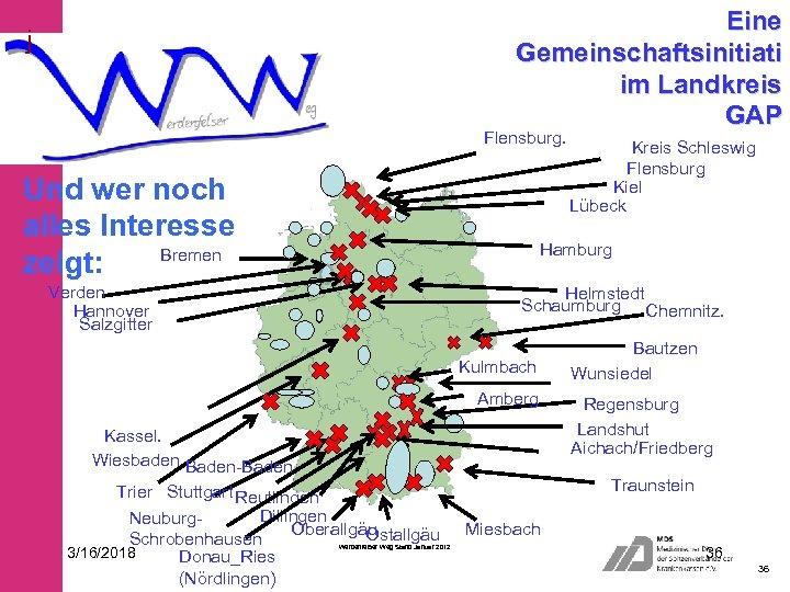 Eine Gemeinschaftsinitiati im Landkreis GAP j Flensburg. Und wer noch alles Interesse Bremen zeigt: