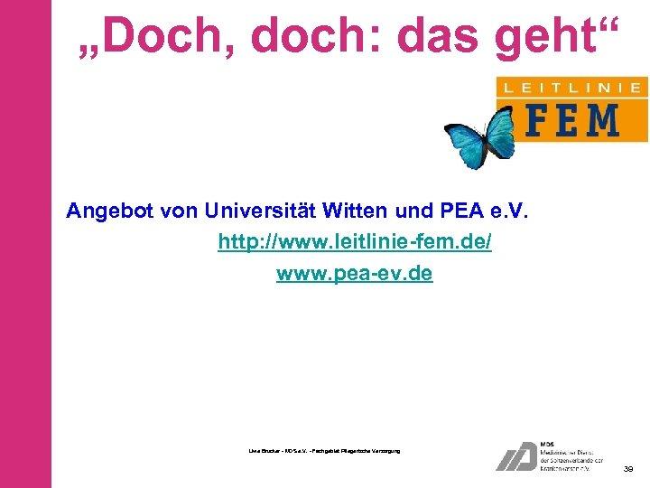 """""""Doch, doch: das geht"""" Angebot von Universität Witten und PEA e. V. http: //www."""