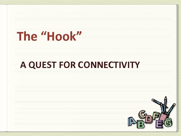 """The """"Hook"""" A QUEST FOR CONNECTIVITY"""