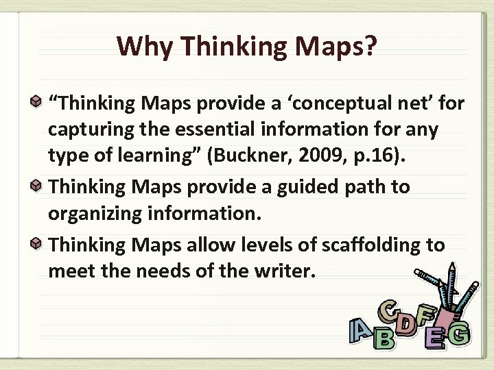 """Why Thinking Maps? """"Thinking Maps provide a 'conceptual net' for capturing the essential information"""