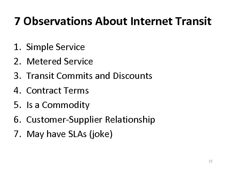 7 Observations About Internet Transit 1. 2. 3. 4. 5. 6. 7. Simple Service
