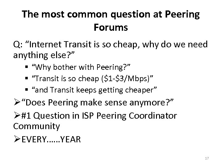"""The most common question at Peering Forums Q: """"Internet Transit is so cheap, why"""