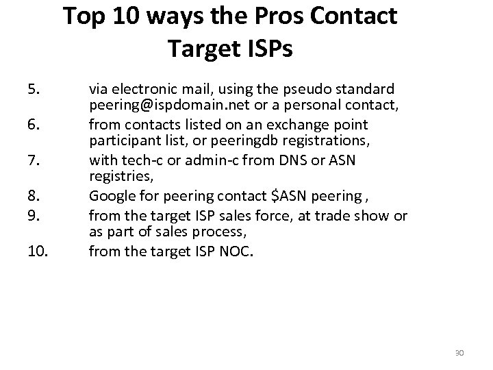 Top 10 ways the Pros Contact Target ISPs 5. 6. 7. 8. 9. 10.