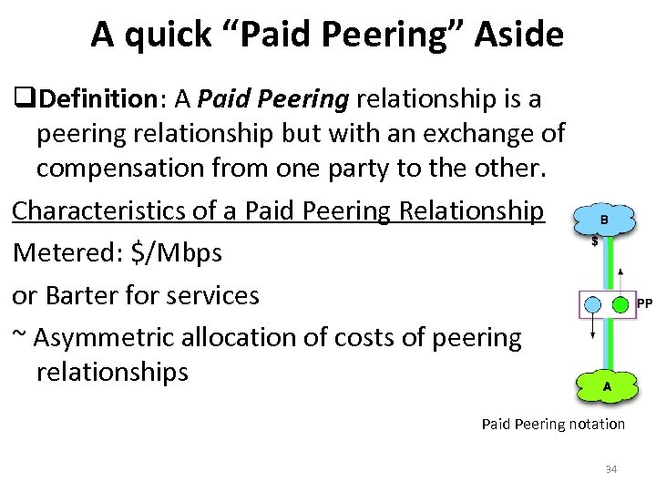 """A quick """"Paid Peering"""" Aside Definition: A Paid Peering relationship is a peering relationship"""