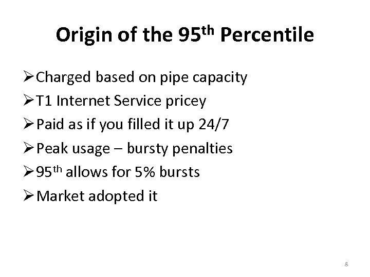 Origin of the 95 th Percentile Charged based on pipe capacity T 1 Internet