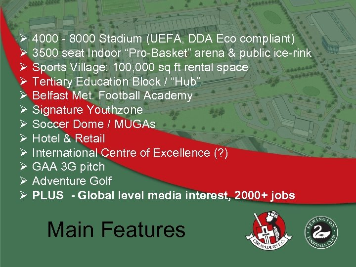 Ø Ø Ø 4000 - 8000 Stadium (UEFA, DDA Eco compliant) 3500 seat Indoor