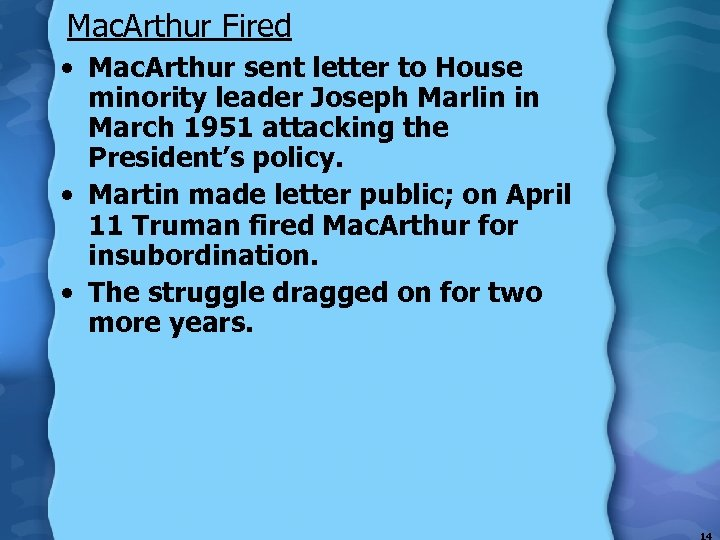 Mac. Arthur Fired • Mac. Arthur sent letter to House minority leader Joseph Marlin