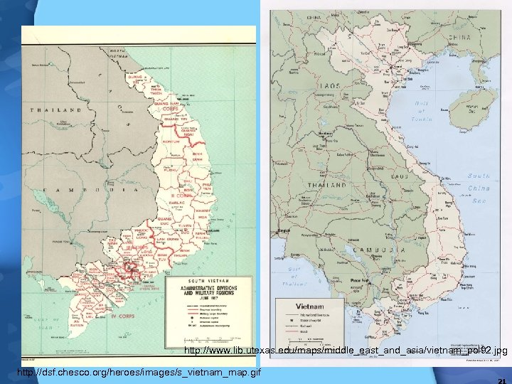 http: //www. lib. utexas. edu/maps/middle_east_and_asia/vietnam_pol 92. jpg http: //dsf. chesco. org/heroes/images/s_vietnam_map. gif