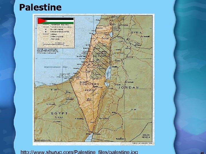Palestine http: //www. shuruq. com/Palestine_files/palestine. jpg