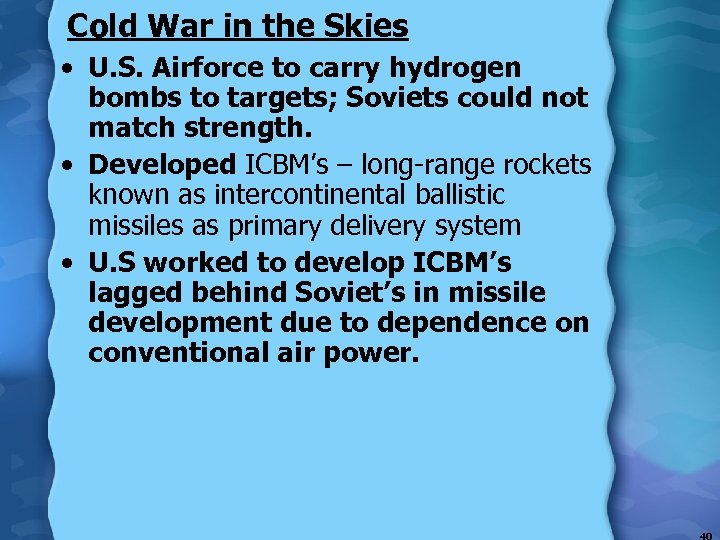 Cold War in the Skies • U. S. Airforce to carry hydrogen bombs to