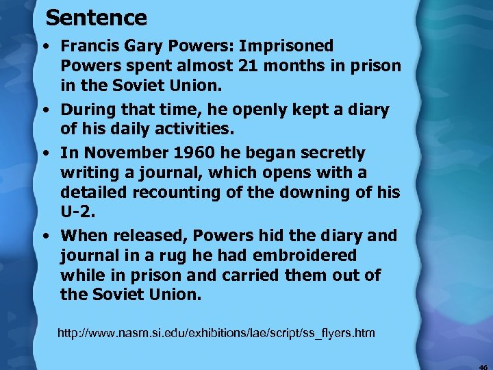 Sentence • Francis Gary Powers: Imprisoned Powers spent almost 21 months in prison in