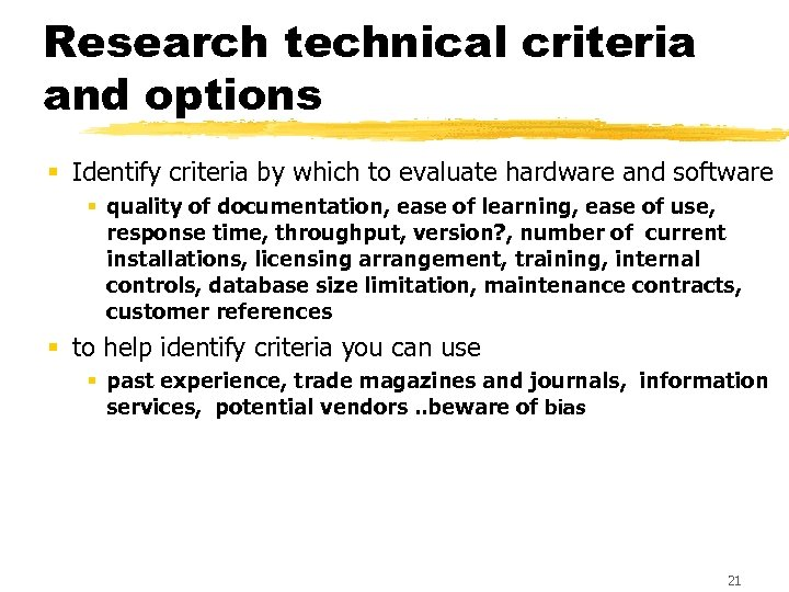 Research technical criteria and options § Identify criteria by which to evaluate hardware and