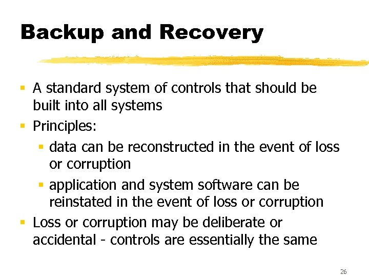 Backup and Recovery § A standard system of controls that should be built into