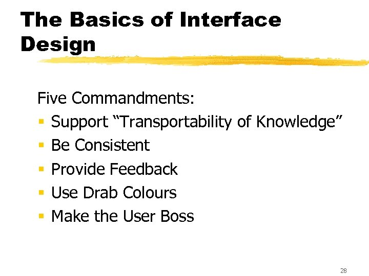 """The Basics of Interface Design Five Commandments: § Support """"Transportability of Knowledge"""" § Be"""