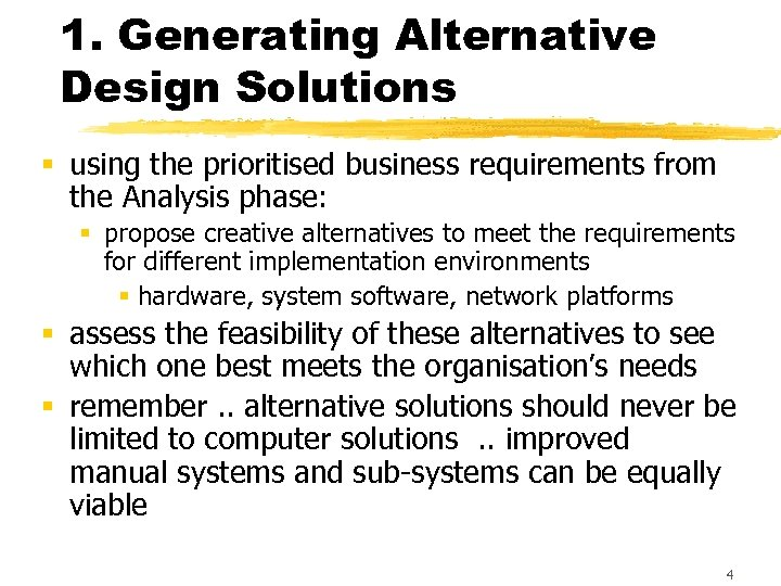 1. Generating Alternative Design Solutions § using the prioritised business requirements from the Analysis