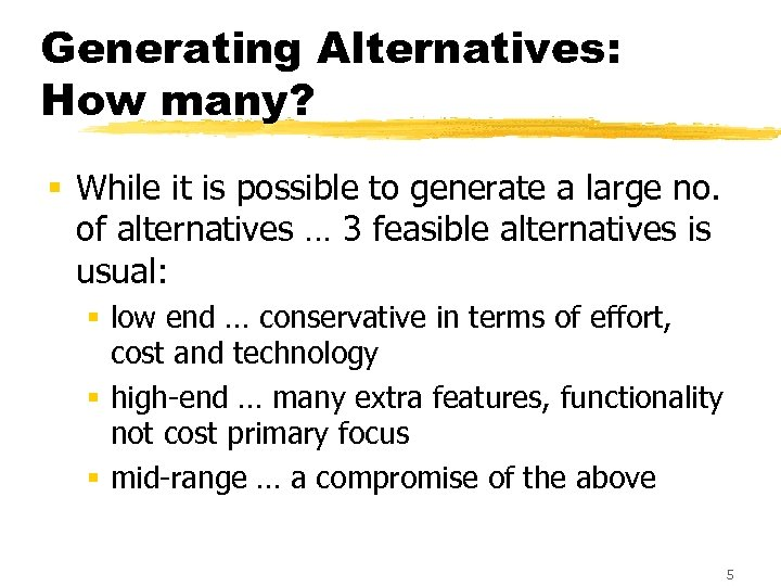 Generating Alternatives: How many? § While it is possible to generate a large no.
