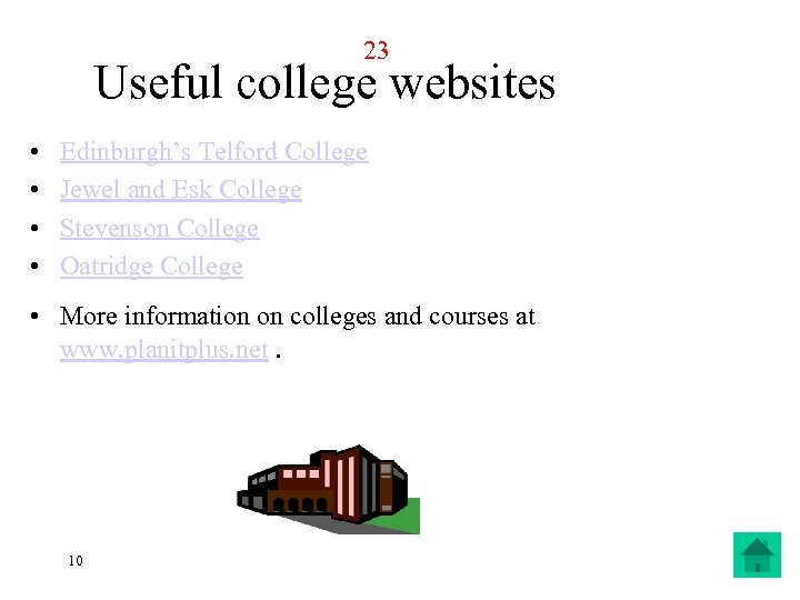 23 Useful college websites • • Edinburgh's Telford College Jewel and Esk College Stevenson