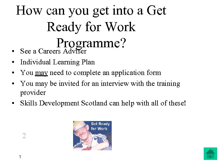 How can you get into a Get Ready for Work Programme? • See a