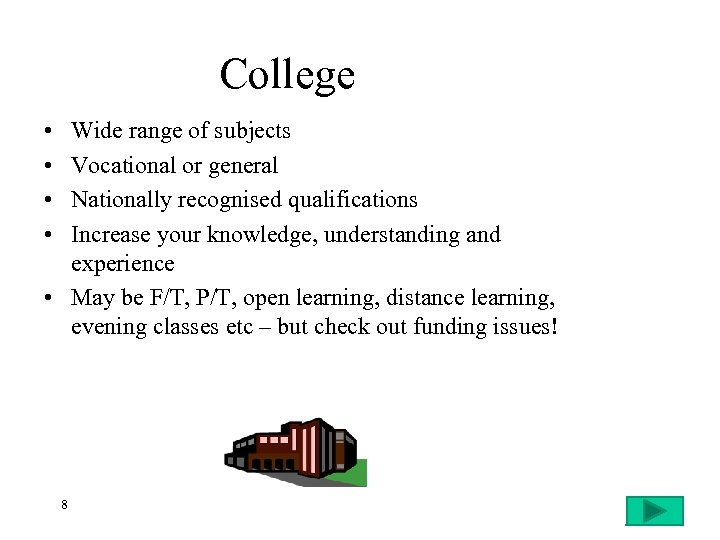 College • • Wide range of subjects Vocational or general Nationally recognised qualifications Increase